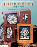 Paper Cutting Old & New: Scherenschnitte for the Modern Crafter (Design Originals)