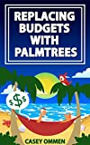 Replacing Budgets with Palm Trees