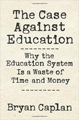 Image result for the case against education