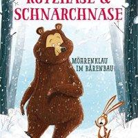 Rotzhase & Schnarchnase - Möhrenklau im Bärenbau / Julian Gough; Jim Field