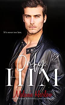 Only Him by [Harlow, Melanie]