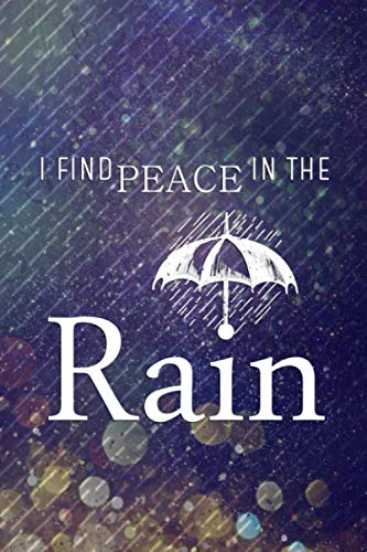 I Find Peace In The Rain: Blank Lined Notebook Journal Diary Composition Notepad 120 Pages 6x9 Paperback ( Rain ) 4