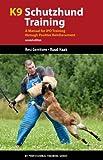 K9 Schutzhund Training: A Manual for IPO Training through Positive Reinforcement (K9 Professional Training Series)