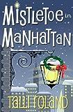 Mistletoe in Manhattan: A Christmas Story