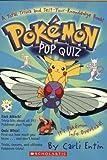 Pokemon: Pokemon Pop Quiz!: A Total Trivia and Test Your Knowledge Book: A Total Trivia And Test Your Knowledge Book!
