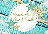 Beach Home Guest Book: Summer Theme Vacation Guest Book for your guests to sign in - Airbnb, VRBO (Vacation House Guest Book)