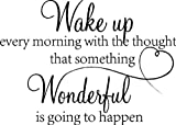 Sticker Perfect Wake up Every Morning with The Thought That Something Wonderful is Going to Happen Vinyl Wall Decals Sayings Art Lettering