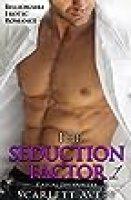 The Seduction Factor: Billionaire Erotica Romance (The Seduction Factor Series Book 1)