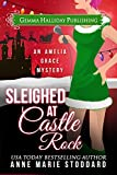 Sleighed at Castle Rock: Amelia Grace Rock 'n' Roll Mysteries holiday short story