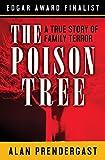 The Poison Tree: A True Story of Family Terror