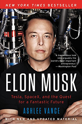 Elon Musk: Tesla, SpaceX, and the Quest for...