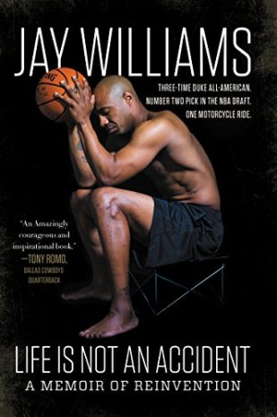 Life Is Not an Accident: A Memoir of Reinvention by [Williams, Jay]