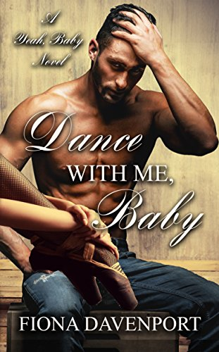 Dance With Me, Baby by Fiona Davenport