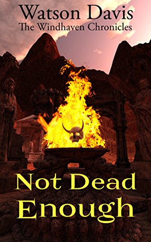 Not Dead Enough: A Windhaven Chronicles Anthology (The Windhaven Chronicles) by [Davis, Watson]