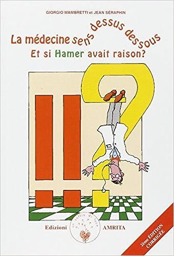"""Résultat de recherche d'images pour """"La médecine sens dessus dessous : Et si Hamer avait raison ?"""""""