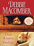 That Wintry Feeling (Debbie Macomber Classics)