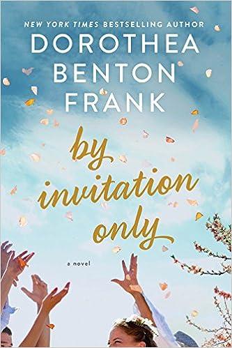 By Invitation Only Dorothea Benton Frank 9780062390820 Com Books