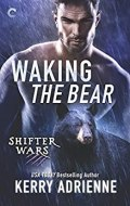 Waking the Bear (Shifter Wars Book 1) by [Adrienne, Kerry]