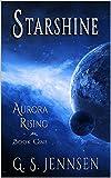 Starshine: Aurora Rising Book One (Aurora Rhapsody 1)