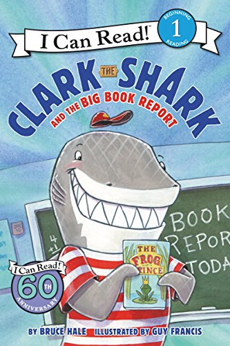 [fa1UK.!B.e.s.t] Clark the Shark and the Big Book Report (I Can Read Level 1) by Bruce Hale PDF