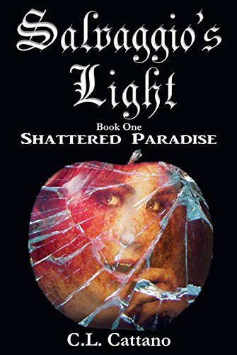 Shattered Paradise (Salvaggio's Light Book 1) by [Cattano, C.L.]