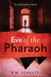 Eve of the Pharaoh: Historical Adventure and Mystery by [Schultz, R.M.]