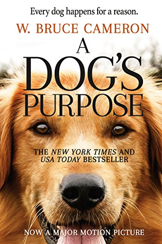 A Dog's Purpose: A Novel for Humans (A...