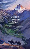 Under Tower Peak: A Thriller