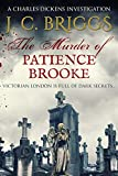 The Murder of Patience Brooke: Victorian London is full of dark secrets... (Charles Dickens Investigations Book 1)