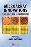Microarray Innovations: Technology and Experimentation (Drug Discovery Series Book 11)