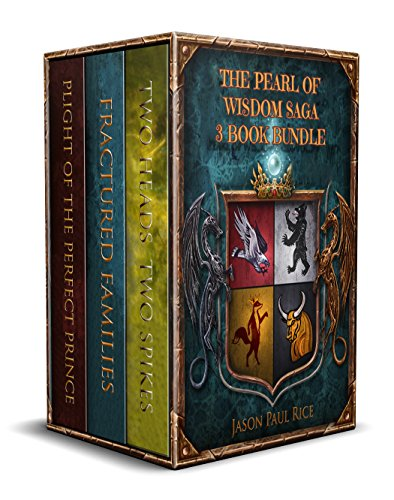 The Pearl of Wisdom Saga 3 Book Bundle: Two Heads Two Spikes, Fractured Families, Plight of the Perfect Prince by [Rice, Jason Paul]
