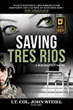 Saving Tres Rios (Rob Madden Series Book 1)