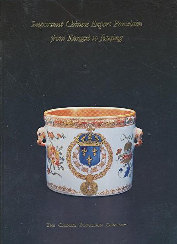 Important Chinese Export Porcelain from Kangxi to Jiaqing (Exhibition October 6 - 28, 1999)