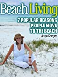 Beach Living: 7 Popular Reasons People Move To The Beach