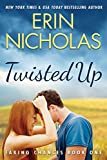 Twisted Up (Taking Chances Book 1)