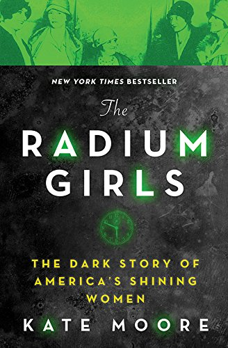 The Radium Girls: The Dark Story of America's Shining Women Reprint Edition, Kindle Edition