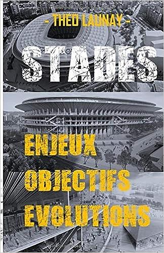 Stades: Enjeux - Objectifs - Evolutions
