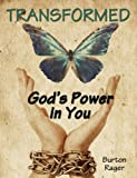 Transformed - God's Power in You (One God Radically Living in Me)