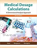 by June L. Olsen Emeritus RN MSand Anthony P Giangrasso - Medical Dosage Calculations (11th Edition) (Paperback) Pearson; 11 Edition (January 9, 2015) - [Bargain Books]