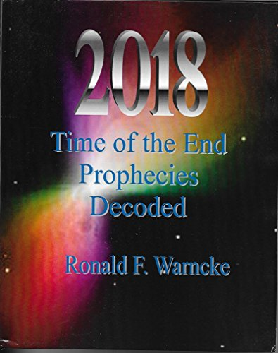 2018 Daniel's World War II and Time of the End Prophecies Decoded by [Warncke, Ronald]