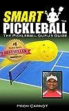 Smart Pickleball: The Pickleball Guru's Guide