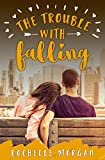 The Trouble with Falling (Trouble Series Sweet Romance Book 4)