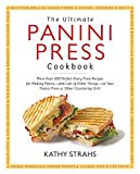 Product review for The Ultimate Panini Press Cookbook: More Than 200 Perfect-Every-Time Recipes for Making Panini - and Lots of Other Things - on Your Panini Press or Other Countertop Grill