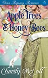 Apple Trees and HoneyBees: Clean Regency Romance
