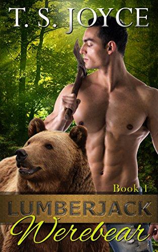 Lumberjack Werebear by T.S. Joyce