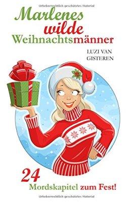 Luzi van Gisteren: Marlenes wilde Weihnachtsmänner