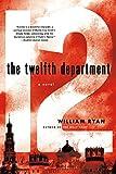 The Twelfth Department: A Novel (Captain Alexei Korolev Novels Book 3)