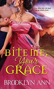 Bite Me, Your Grace by Brooklyn Ann