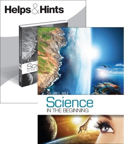 Science in the Beginning: Textbook + Hints and Helps (Teacher's Guide) Set by Jay Wile