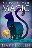 A Hiss-tory of Magic (A Wonder Cats Mystery Book 1)